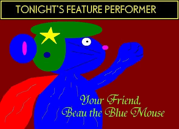 Click here for more information about Beau the Blue Mouse